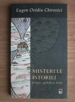 Anticariat: Eugen Ovidiu Chirovici - Misterele istoriei. Religie, politica, bani