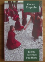 Anticariat: Gonsar Rinpoche - Esenta doctrinei buddhiste
