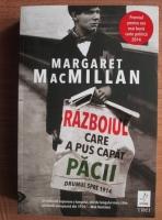Anticariat: Margaret MacMillan - Razboiul care a pus capat pacii
