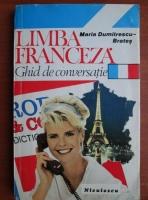 Anticariat: Maria Dumitrescu Brates - Limba franceza. Ghid de conversatie (1994)