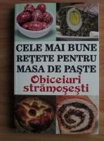 Anticariat: Mihaela Enache - Cele mai bune retete pentru masa de Paste. Obiceiuri stramosesti