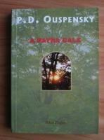 Anticariat: P. D. Ouspensky - A patra cale