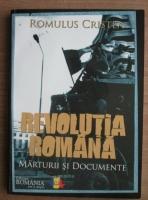 Romulus Cristea - Revolutia Romana. Marturii si documente