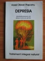 Viorel Olivian Pascanu - Depresia. Tratament integral naturist