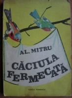 Anticariat: Al. Mitru - Caciula fermecata
