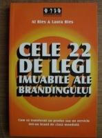 Anticariat: Al Ries - Cele 22 de legi imuabile ale brandingului. Cum sa transformi un produs sau un serviciu intr-un brand de clasa mondiala (editia 2003)