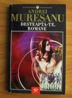 Anticariat: Andrei Muresanu - Desteapta-te, romane