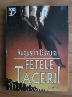 Anticariat: Augustin Buzura - Fetele tacerii