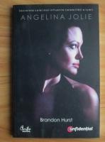 Anticariat: Brandon Hurst - Angelina Jolie