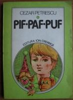 Anticariat: Cezar Petrescu - Pif-Paf-Puf