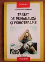 Constantin Enachescu - Tratat de psihanaliza si psihoterapie