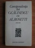 Anticariat: Corespondenta lui G. Calinescu cu Al. Rosetti (1935-1951)