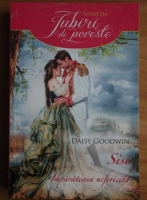 Anticariat: Daisy Goodwin - Sisi. Imparateasa nefericita