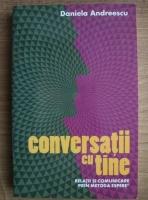 Anticariat: Daniela Andreescu - Conversatii cu tine. Relatii si comunicare prin metoda Espere