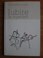 David Dorian - Iubire la imperfect