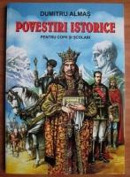 Dumitru Almas - Povestiri istorice. Pentru copii si scolari