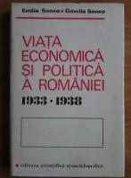 Anticariat: Emilia Sonea - Viata economica si politica a Romaniei. 1933-1938