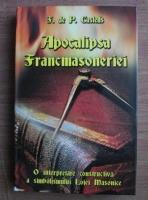 Anticariat: F. de P. Castells - Apocalipsa Francmasoneriei. O interpretare constructiva a simbolismului Lojei Masonice