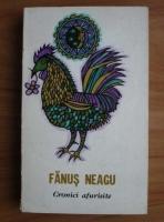 Anticariat: Fanus Neagu - Cronici afurisite