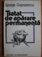 Anticariat: George Cusnarencu - Tratat de aparare permanenta
