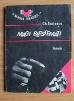 Anticariat: Gh. Bratescu - Magi blestemati