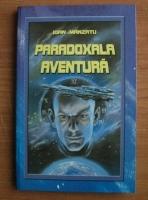 Ioan Manzatu - Paradoxala aventura