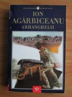 Anticariat: Ion Agarbiceanu - Arhanghelii
