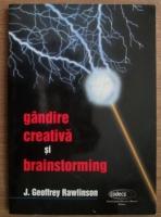 Anticariat: J. Geoffrey Rawlinson - Gandire creativa si brainstorming
