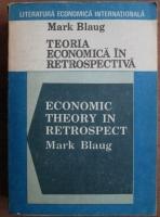 Anticariat: Mark Blaug - Teoria economica in retrospectiva