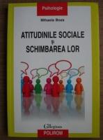 Mihaela Boza - Atitudinile sociale si schimbarea lor