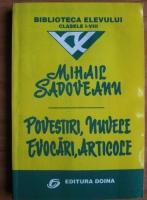 Anticariat: Mihail Sadoveanu - Povestiri, nuvele, evocari, articole