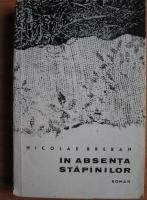 Anticariat: Nicolae Breban - In absenta stapanilor