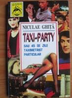 Niculae Ghita - Taxi-Party sau 45 de zile taximetrist particular