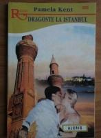 Anticariat: Pamela Kent - Dragoste la Istanbul