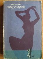 Anticariat: Panait Istrati - Chira Chiralina (1957)