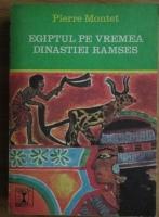 Pierre Montet - Egiptul pe vremea dinastiei Ramses