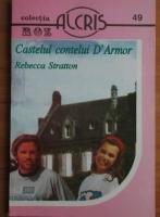 Anticariat: Rebecca Stratton - Castelul contelui D'Armor