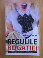 Anticariat: Richard Templar - Regulile bogatiei. 107 reguli care iti vor schimba viata
