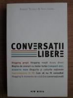 Robert Scoble - Conversatii libere despre cum reusesc blogurile sa schimbe comunicarea dintre companii si clienti
