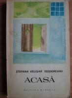 Anticariat: Stefana Velisar Teodoreanu - Acasa