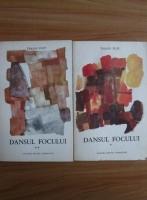 Anticariat: Traian Filip - Dansul focului (2 volume)