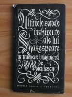 Anticariat: Ultimele sonete inchipuite ale lui Shakespeare in traducere imaginara de Vasile Voiculescu (coperti cartonate)