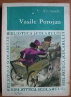 Anticariat: Vasile Alecsandri - Vasile Porojan