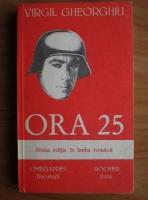 Virgil Gheorghiu - Ora 25 (roman)