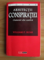 William P. Hoar - Arhitectii conspiratiei. Oamenii din umbra