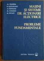 Anticariat: Al. Fransua - Masini si sisteme de actionari alectrice. Probleme fundamentale