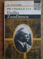 Anticariat: Al. Sandulescu - Pe urmele lui Duiliu Zamfirescu