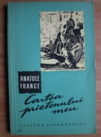 Anatole France - Cartea prietenului meu (1960)