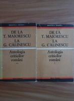 Antologia criticilor romani. De la T. Maiorescu la G. Calinescu (2 volume)