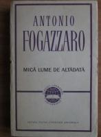 Antonio Fogazzaro - Mica lume de altadata